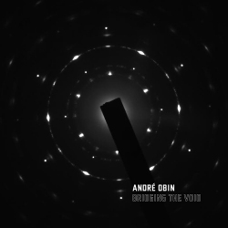 Andre Obin - Bridging the Void (2020)