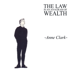 Anne Clark - The Law Is an Anagram of Wealth (2020)