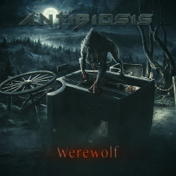 Antibiosis - Werewolf (Single) (2020)