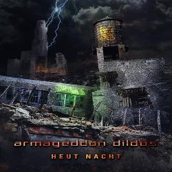 Armageddon Dildos - Heut Nacht EP (2020)
