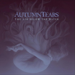 Autumn Tears - The Air Below the Water (2CD) (2020)