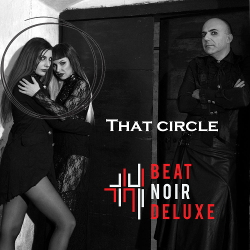 Beat Noir Deluxe - That Circle (EP) (2020)