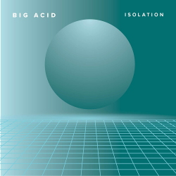 Big Acid - Isolation (2020)