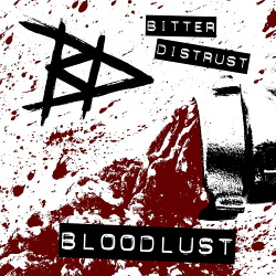 Bitter Distrust - Bloodlust (2020)