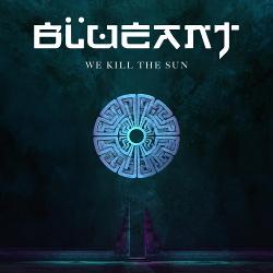 Blue Ant - We Kill the Sun (EP) (2020)
