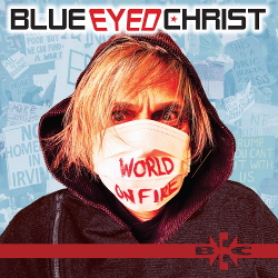 Blue Eyed Christ - World on Fire (2020)