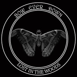 Bow Ever Down - Lost in the Woods (2020)