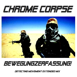 Chrome Corpse - Detecting Movement (Extended Dancefloor Mix) (2020)