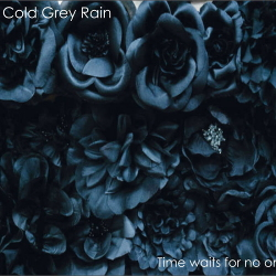 Cold Grey Rain - Time Waits For No One (2020)