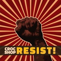 Croc Shop - Resist! (2020)