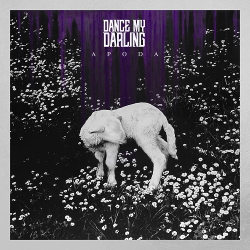 Dance My Darling - Apoda (2020)