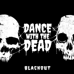 Dance With the Dead - Blackout (EP) (2020)