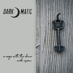 Dark-O-Matic - A Cage With the Door Wide Open (Single) (2020)
