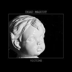 Dead Mascot - Victims (2019)