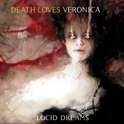 Death Loves Veronica - Lucid Dreams (2020)