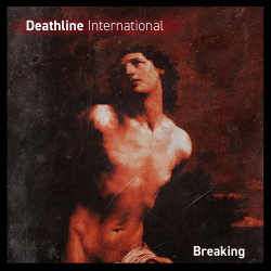Deathline International - Breaking (Single) (2019)