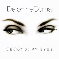 Delphine Coma - Secondary Eyes (Maxi-Single) (2020)
