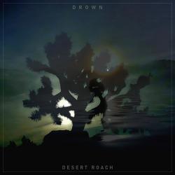 Desert Roach - Drown (2020)