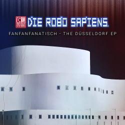 Die Robo Sapiens - FanFanFanatisch - The Düsseldorf EP (2020)