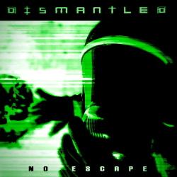 Dismantled - No Escape (Single) (2020)