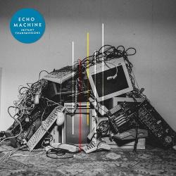 Echo Machine - Instant Transmissions (2020)
