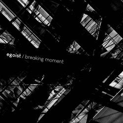 Egoist - Breaking Moment (2020)