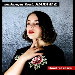 Endanger feat. Kiara M.E. - Blood Red Roses (Single) (2020)