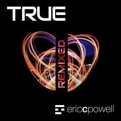 Eric C. Powell - True Remixed (2020)