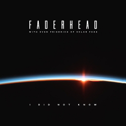 Faderhead - I Did Not Know (feat. Sven Friedrich of Solar Fake) (Single) (2020)