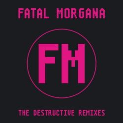 Fatal Morgana - The Destructive Remixes (2020)