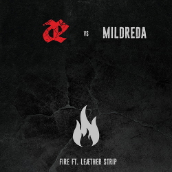 Leæther Strip vs. Mildreda - Fire (For Kurt) (Single) (2020)