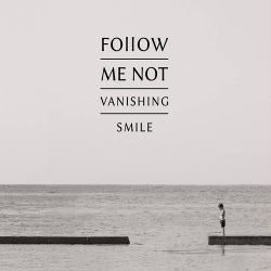 Follow Me Not - Vanishing Smile (2020)
