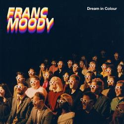 Franc Moody - Dream in Colour (2020)