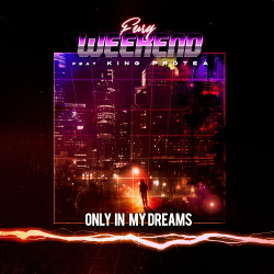 Fury Weekend - Only In My Dreams (feat. King Protea) [Single] (2020)