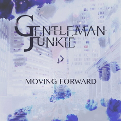 Gentleman Junkie - Moving Forward (EP) (2020)