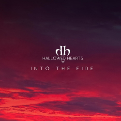 Hallowed Hearts - Into the Fire (2020)