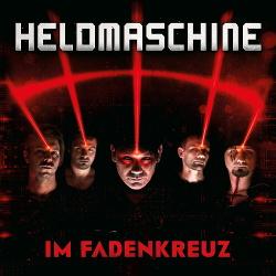 Heldmaschine - Im Fadenkreuz (2019)