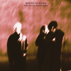 House of Harm - Vicious Pastimes (2020)