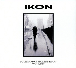 Ikon - Boulevard Of Broken Dreams Volume III (2019)