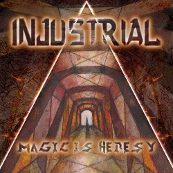 Injustrial - Magic Is Heresy (2020)