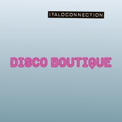 Italoconnection - Disco Boutique (2020)