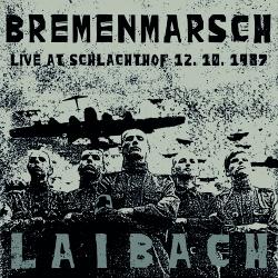 Laibach - Bremenmarsch - Live at Schlachthof 12.10.1987 (2020)