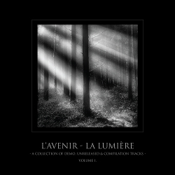 L'Avenir - la Lumière - A collection of demo, unreleased & compilation tracks - Volume I. (2020)