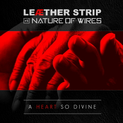 Leæther Strip vs. Nature Of Wires - A Heart So Divine (For Kurt) (Single) (2020)