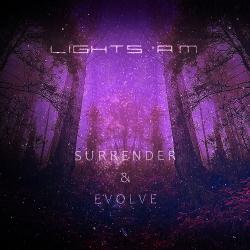 Lights A.M - Surrender & Evolve EP (2020)