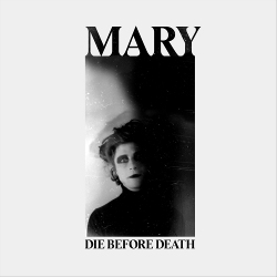 MARY - Die Before Death (2020)