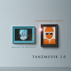Massiv in Mensch, Patenbrigade: Wolff - Tanzmusik 2.0 (Single) (2020)