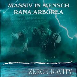 Massiv in Mensch & Rana Arborea - Zero Gravity (Single) (2020)