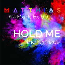 Matthias - Hold Me The Remixes (Feat. Mark Bebb) (2020)
