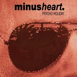Minusheart - Psycho Holiday (Single) (2020)